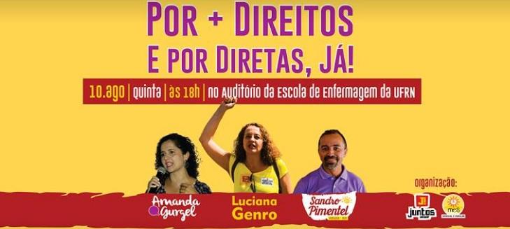 Evento com Luciana Genro, Sandro e Amanda Gurgel debaterá alternativas para atual crise política